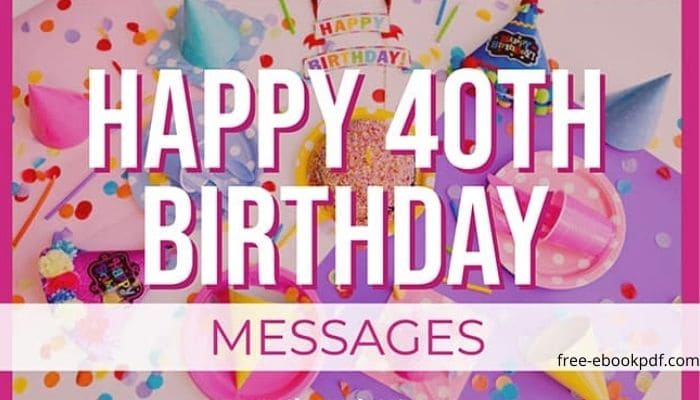 40th Birthday Message To A Friend