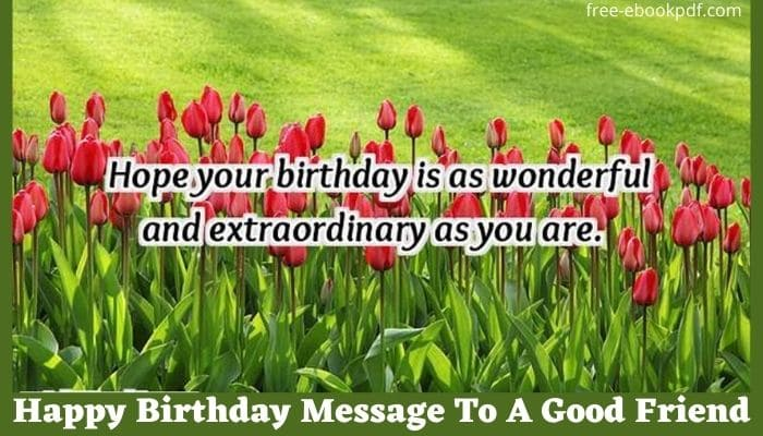 Happy Birthday Message To A Good Friend