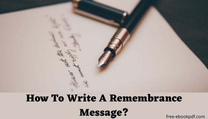 How To Write A Remembrance Message?