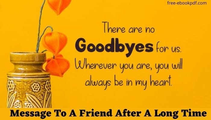 Message To A Friend After A Long Time