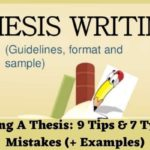 Writing A Thesis: 9 Tips & 7 Typical Mistakes (+ Examples)
