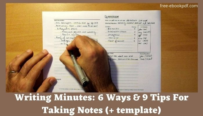 Writing Minutes: 6 Ways & 9 Tips For Taking Notes (+ template)